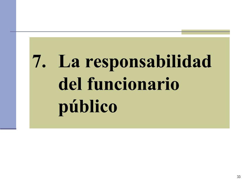 32 EL FUNCIONARIO PÚBLICO EN EL DERECHO ADMINISTRATIVO El que, en virtud de designación especial y legal (decreto ejecutivo o elección) de manera cont