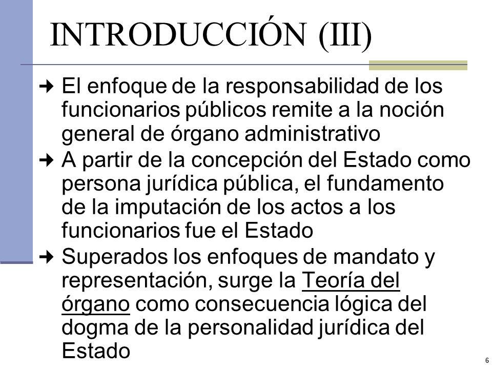 5 INTRODUCCIÓN (II) Responsabilidad directa del Estado por el actuar de sus agentes La actividad que los órganos o funcionarios del Estado realizan pa