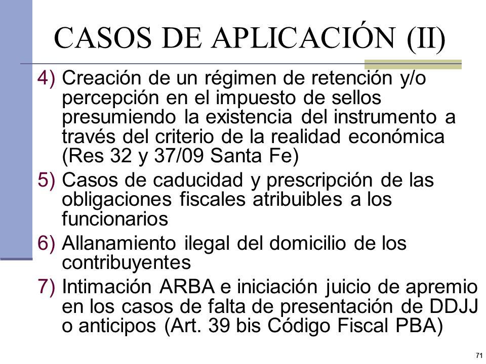 70 CASOS DE APLICACIÓN (I) 1)Desobedecer sentencias imperativas (situación municipios con tasa seguridad e higiene) 2)Disposición de la ordenanza de L