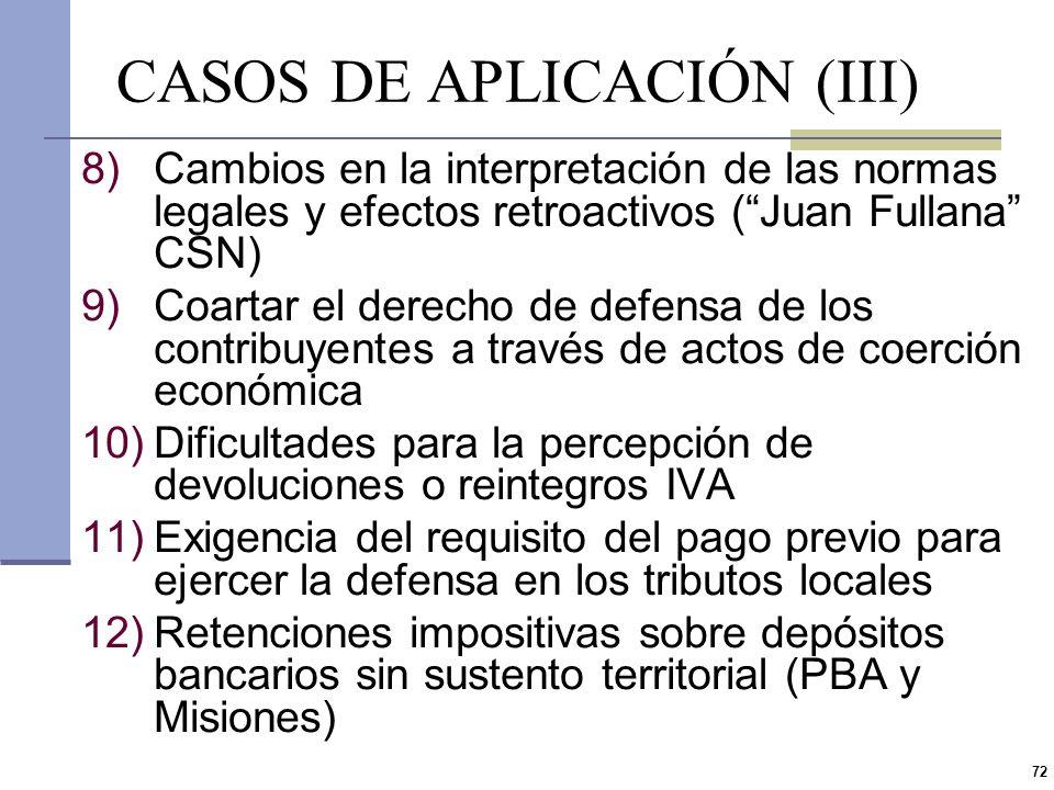 71 CASOS DE APLICACIÓN (II) 4)Creación de un régimen de retención y/o percepción en el impuesto de sellos presumiendo la existencia del instrumento a