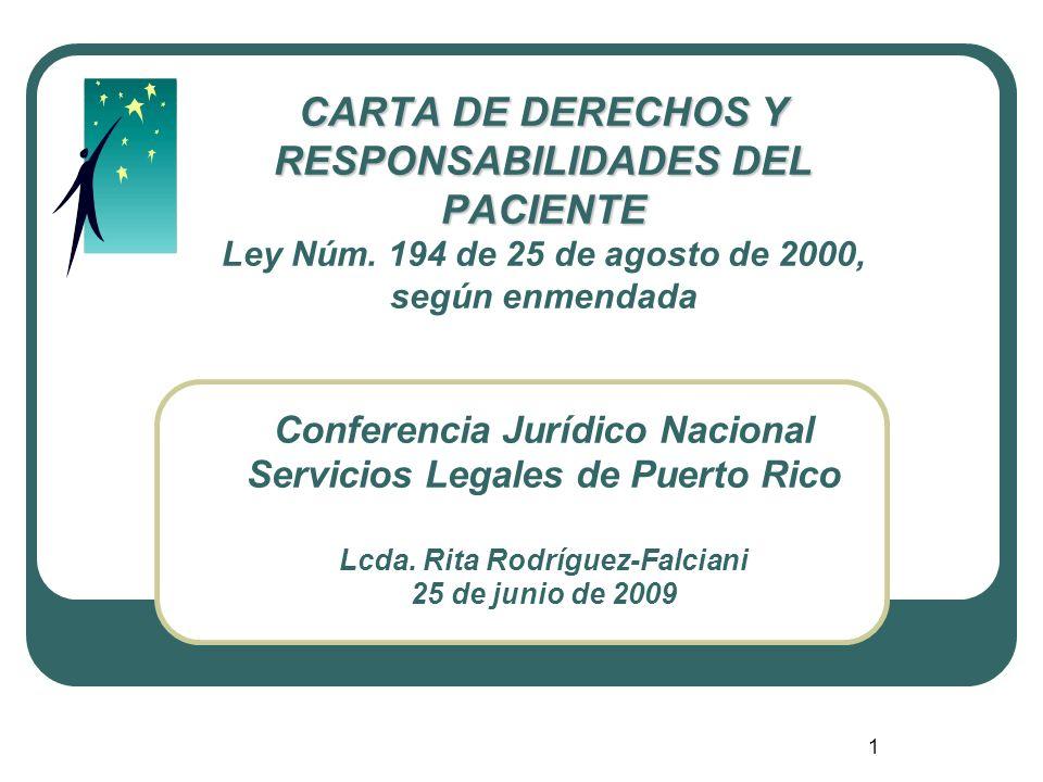 1 CARTA DE DERECHOS Y RESPONSABILIDADES DEL PACIENTE CARTA DE DERECHOS Y RESPONSABILIDADES DEL PACIENTE Ley Núm. 194 de 25 de agosto de 2000, según en