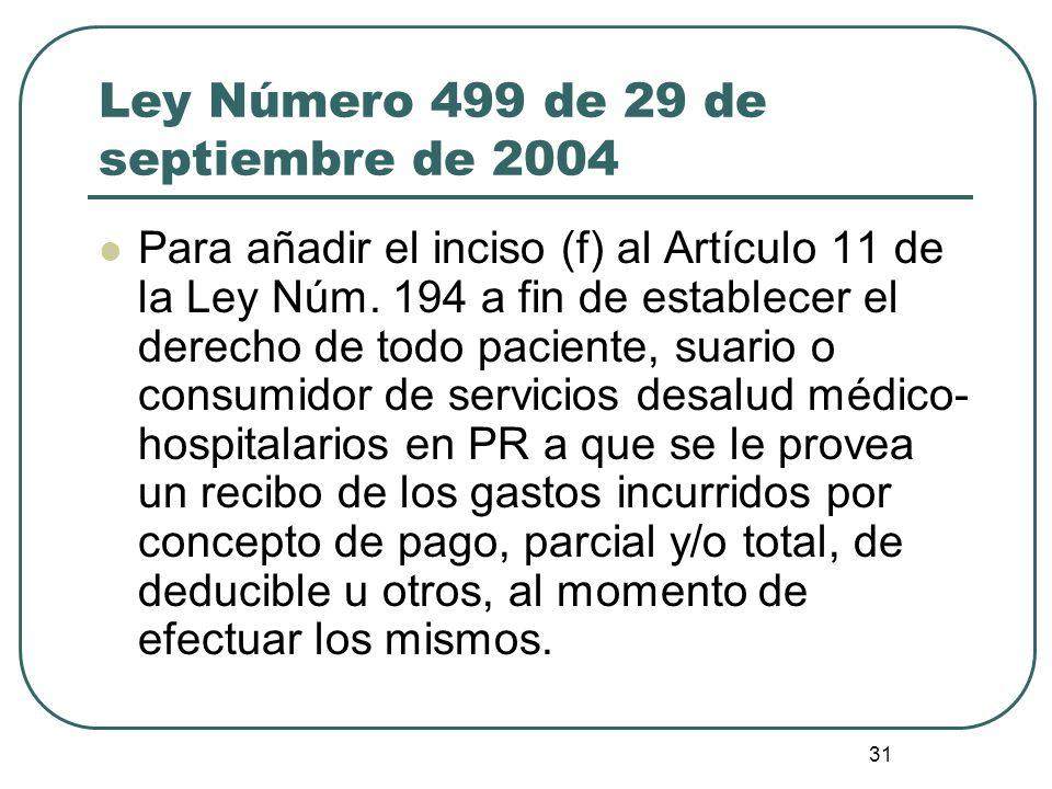 31 Ley Número 499 de 29 de septiembre de 2004 Para añadir el inciso (f) al Artículo 11 de la Ley Núm. 194 a fin de establecer el derecho de todo pacie