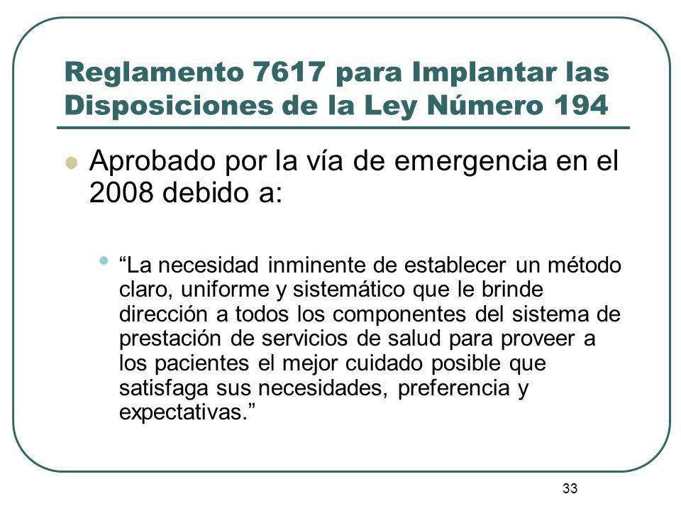 33 Reglamento 7617 para Implantar las Disposiciones de la Ley Número 194 Aprobado por la vía de emergencia en el 2008 debido a: La necesidad inminente
