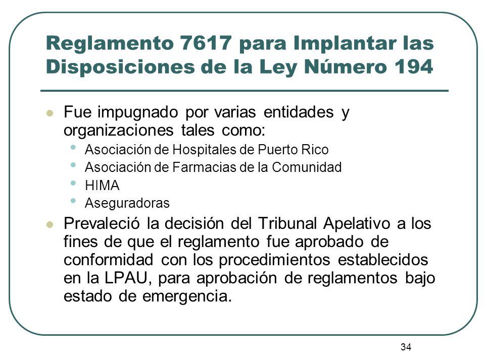34 Reglamento 7617 para Implantar las Disposiciones de la Ley Número 194 Fue impugnado por varias entidades y organizaciones tales como: Asociación de