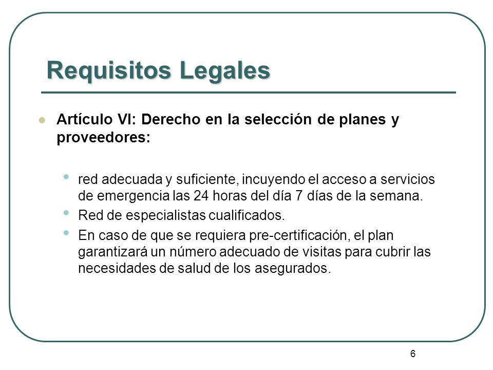 6 Requisitos Legales Artículo VI: Derecho en la selección de planes y proveedores: red adecuada y suficiente, incuyendo el acceso a servicios de emerg