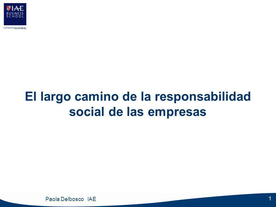 1 El largo camino de la responsabilidad social de las empresas Paola Delbosco IAE