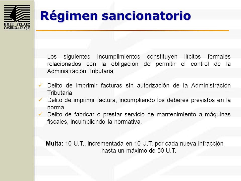 Régimen sancionatorio Los siguientes incumplimientos constituyen ilícitos formales relacionados con la obligación de permitir el control de la Adminis
