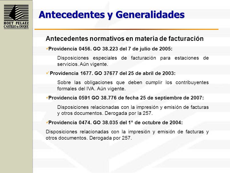Antecedentes y Generalidades Antecedentes normativos en materia de facturación Providencia 0456. GO 38.223 del 7 de julio de 2005: Disposiciones espec