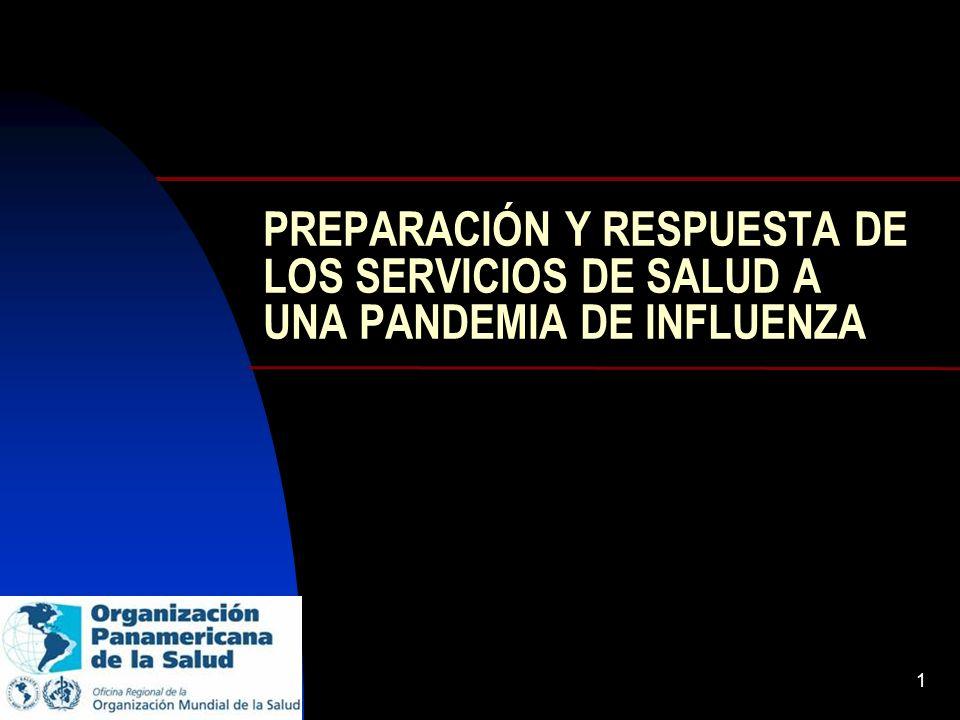 1 PREPARACIÓN Y RESPUESTA DE LOS SERVICIOS DE SALUD A UNA PANDEMIA DE INFLUENZA