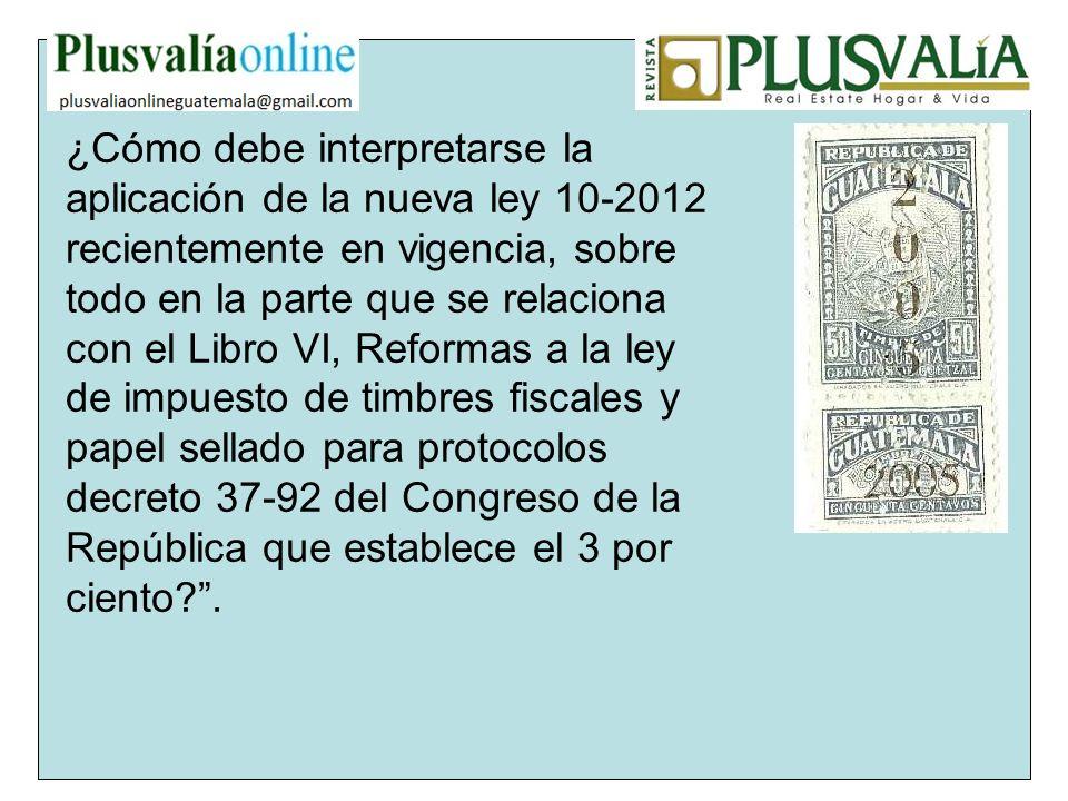 ¿Cómo debe interpretarse la aplicación de la nueva ley 10-2012 recientemente en vigencia, sobre todo en la parte que se relaciona con el Libro VI, Ref