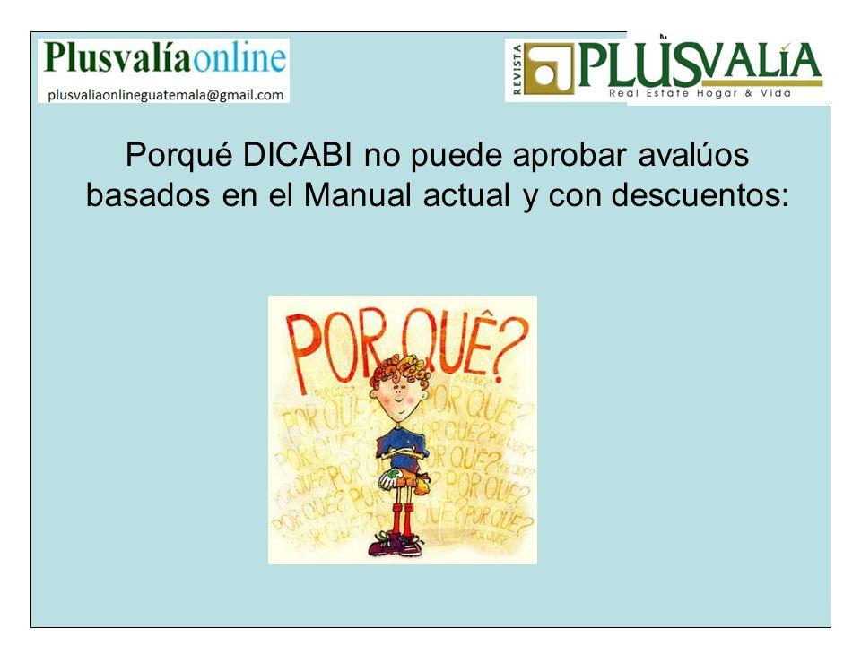 Porqué DICABI no puede aprobar avalúos basados en el Manual actual y con descuentos: