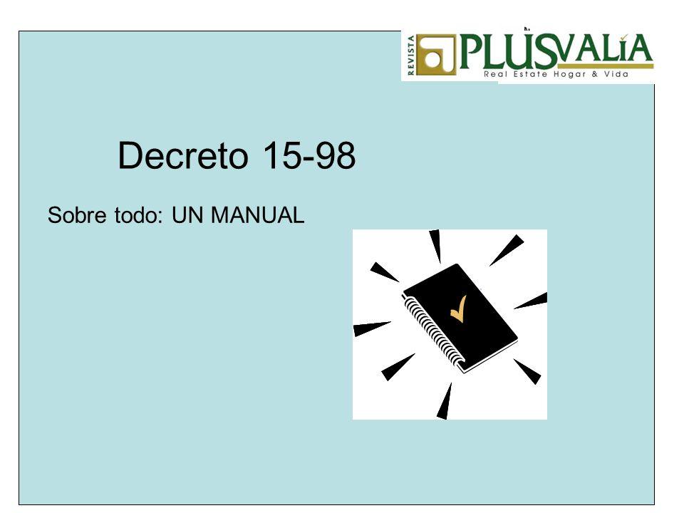 Decreto 15-98 Sobre todo: UN MANUAL