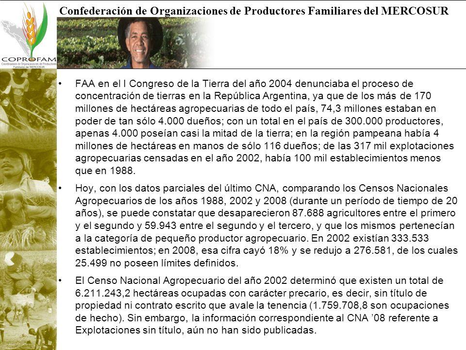 Confederación de Organizaciones de Productores Familiares del MERCOSUR Censo Nacional Agropecuario 2008 El universo censal del CNA08 abarca unas 190 millones de hectáreas Pero los primeros resultados hablan de una fuerte caída en la cantidad de Explotaciones Agropecuarias (EAP) que entre 1988 y 2008 –los últimos veinte años– se redujo en un 35%.