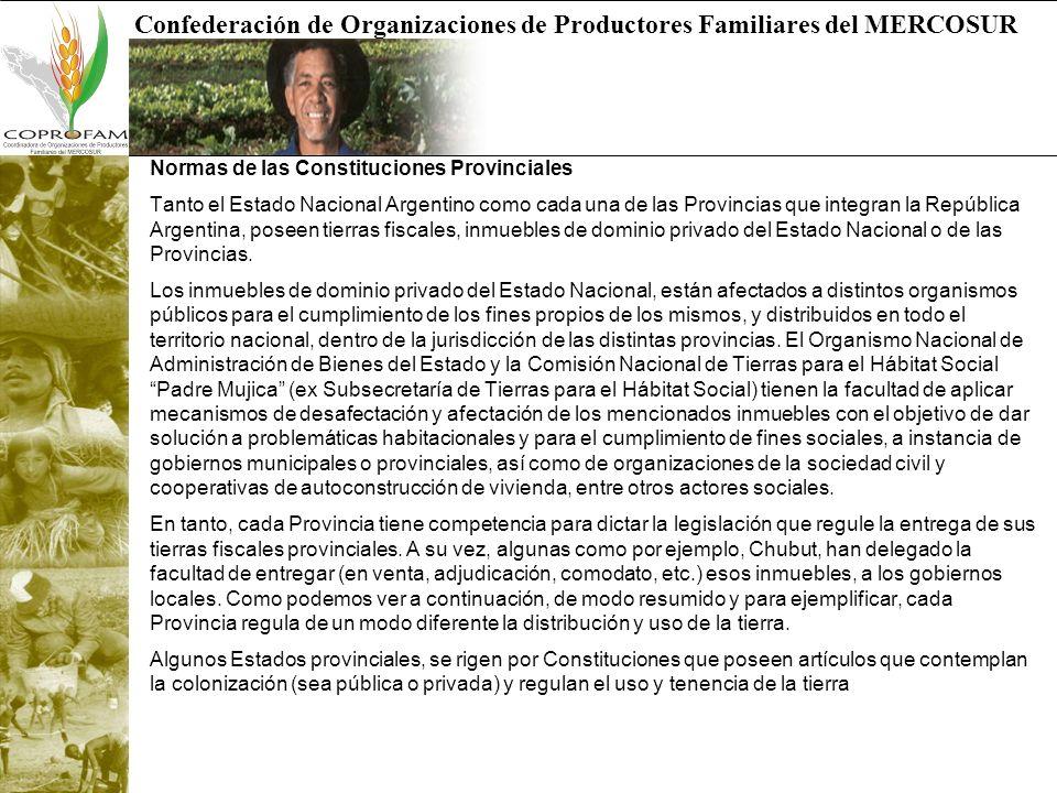Confederación de Organizaciones de Productores Familiares del MERCOSUR Normas de las Constituciones Provinciales Tanto el Estado Nacional Argentino co