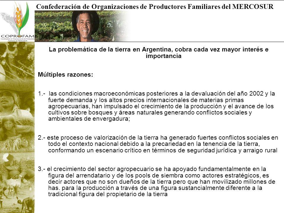 Confederación de Organizaciones de Productores Familiares del MERCOSUR La problemática de la tierra en Argentina, cobra cada vez mayor interés e impor