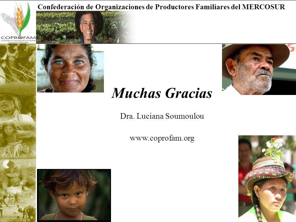 Confederación de Organizaciones de Productores Familiares del MERCOSUR Muchas Gracias Dra. Luciana Soumoulou www.coprofam.org