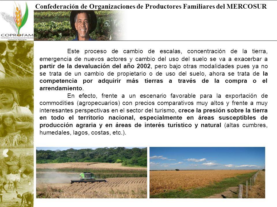 Confederación de Organizaciones de Productores Familiares del MERCOSUR Este proceso de cambio de escalas, concentración de la tierra, emergencia de nu