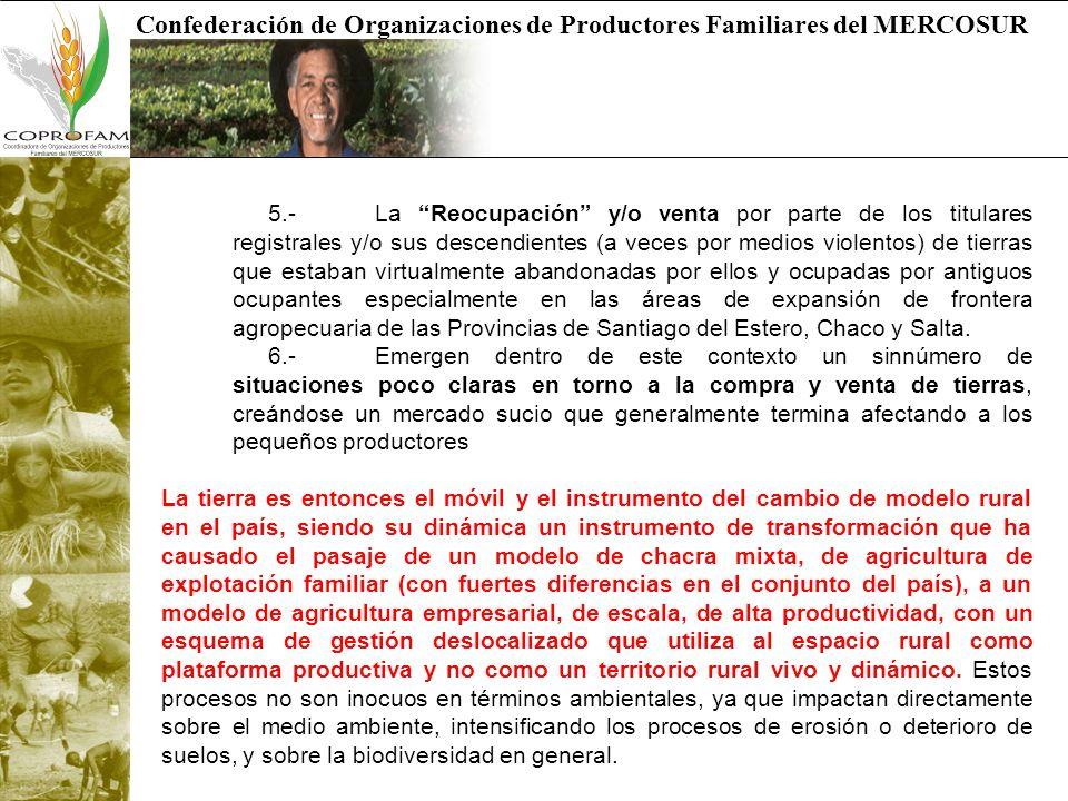 Confederación de Organizaciones de Productores Familiares del MERCOSUR 5.- La Reocupación y/o venta por parte de los titulares registrales y/o sus des
