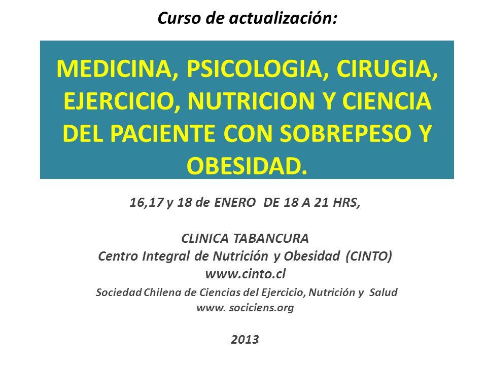 Curso de actualización: MEDICINA, PSICOLOGIA, CIRUGIA, EJERCICIO, NUTRICION Y CIENCIA DEL PACIENTE CON SOBREPESO Y OBESIDAD. 16,17 y 18 de ENERO DE 18