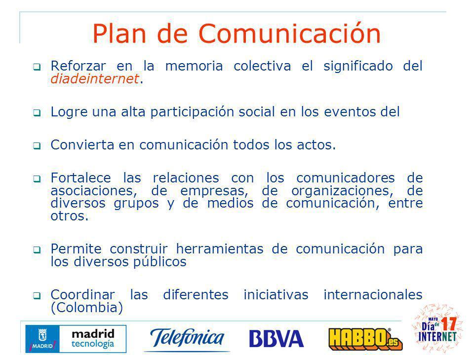 Plan de Comunicación Reforzar en la memoria colectiva el significado del diadeinternet. Logre una alta participación social en los eventos del Convier
