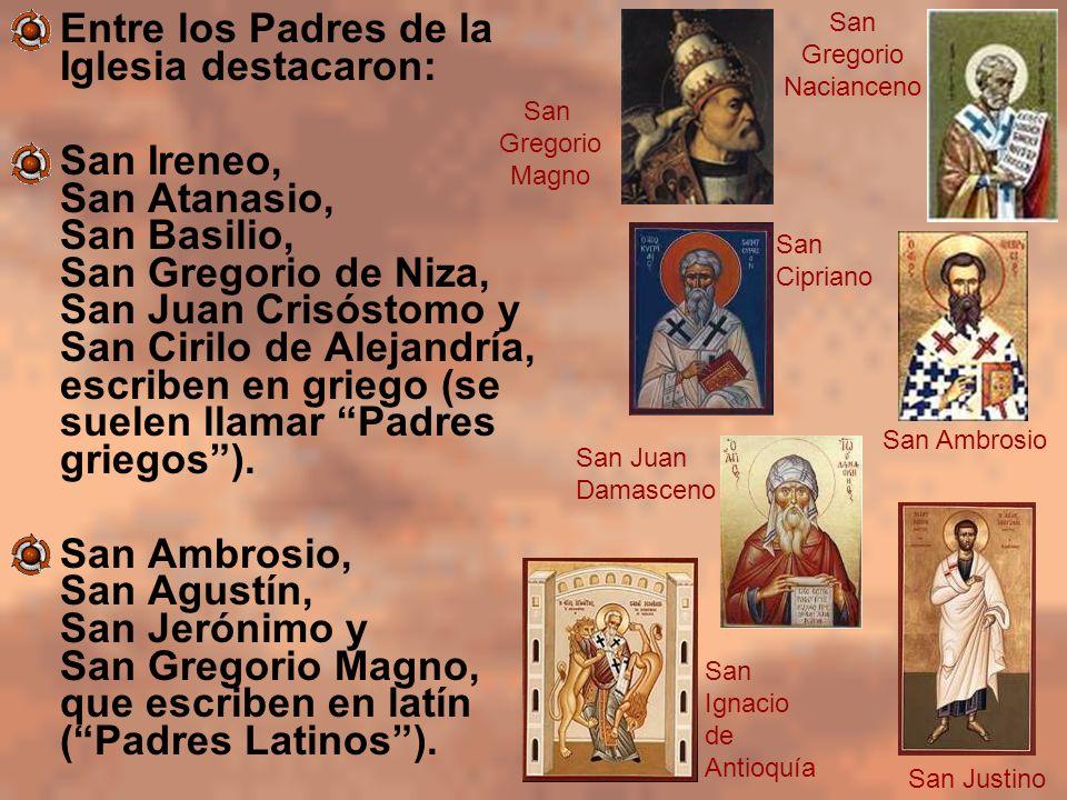 Entre los Padres de la Iglesia destacaron: San Ireneo, San Atanasio, San Basilio, San Gregorio de Niza, San Juan Crisóstomo y San Cirilo de Alejandría