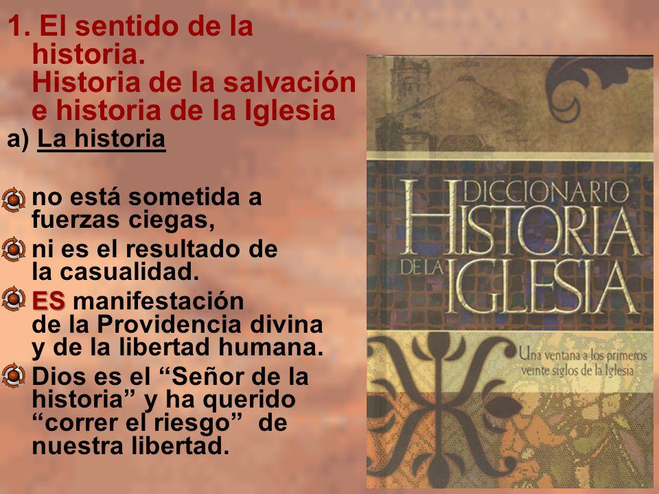 a) La historia no está sometida a fuerzas ciegas, ni es el resultado de la casualidad. ESES manifestación de la Providencia divina y de la libertad hu