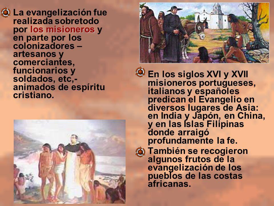 En los siglos XVI y XVII misioneros portugueses, italianos y españoles predican el Evangelio en diversos lugares de Asia: en India y Japón, en China,