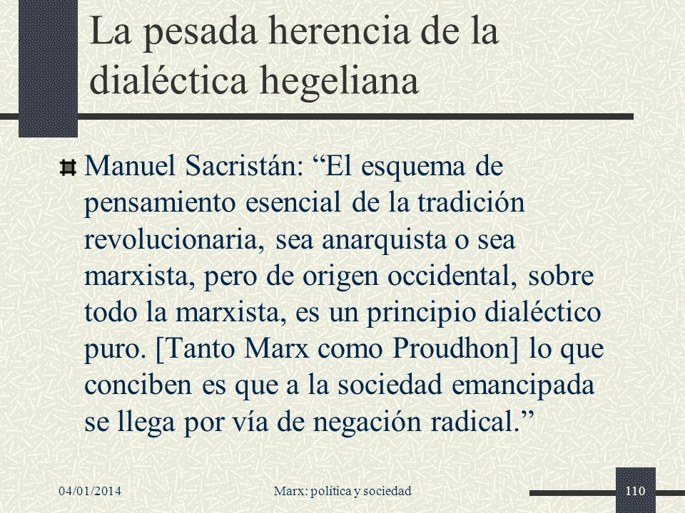 04/01/2014Marx: política y sociedad111 Si hay algo que no sea el pensamiento revolucionario es el concepto aristotélico de mesotes, en el que la solución está en el término medio.
