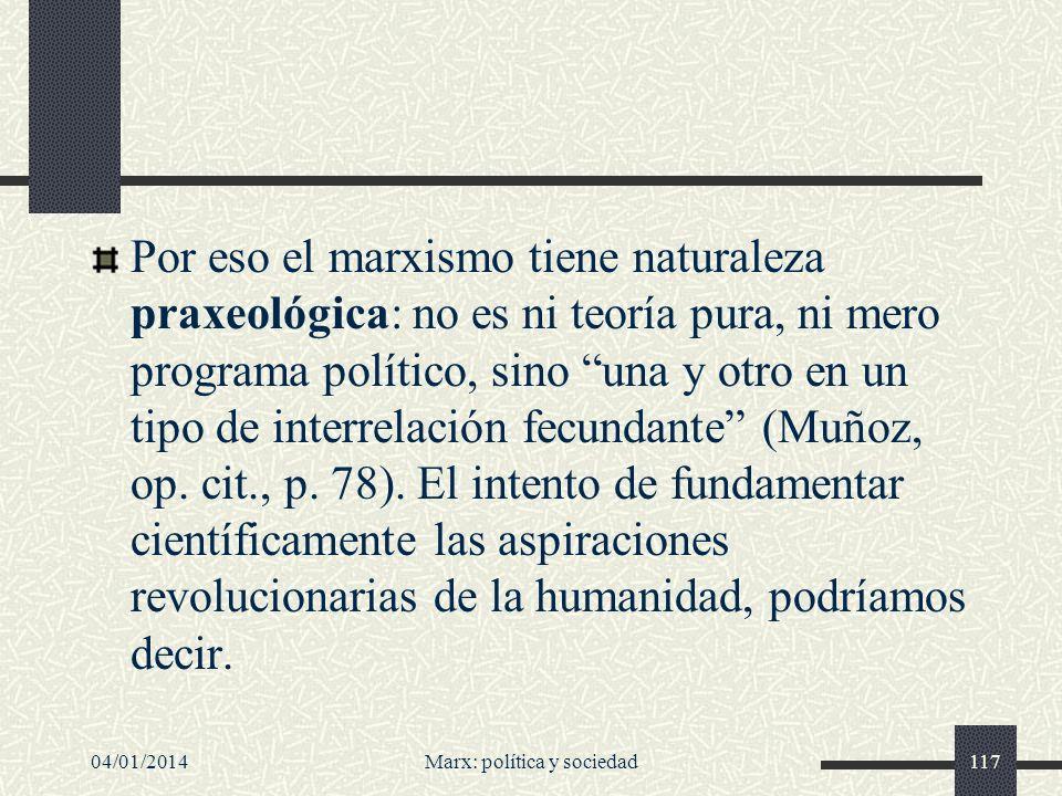 04/01/2014Marx: política y sociedad118 Seis tesis de Jacobo Muñoz sobre el marxismo: 1.