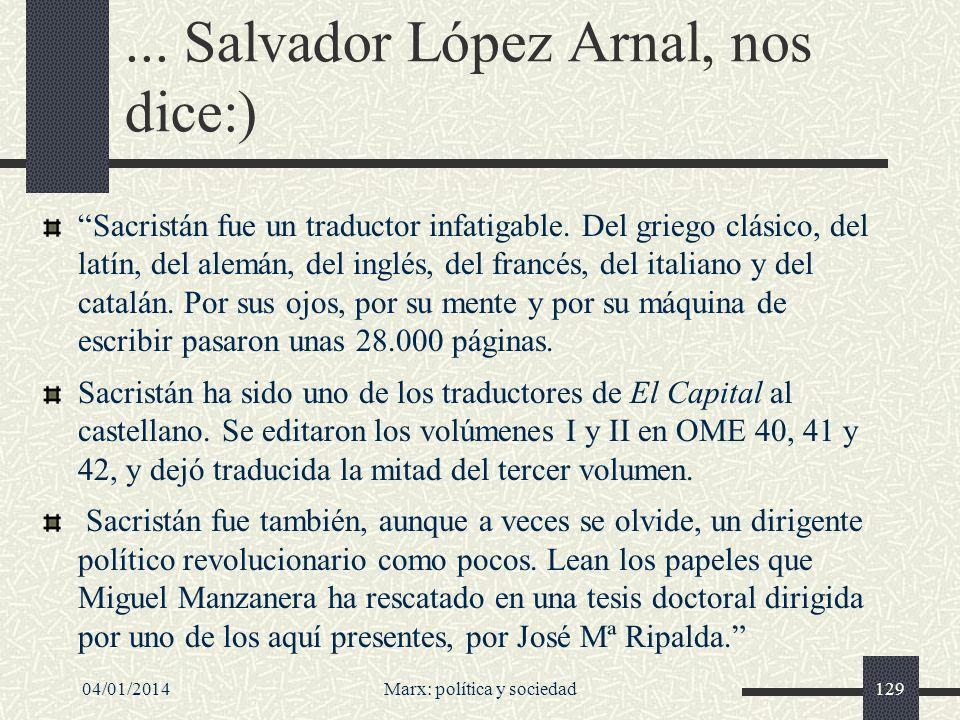 04/01/2014Marx: política y sociedad130 Sacristán abrió horizontes, nuevos en aquellos años, en torno al ecologismo y el antimilitarismo.