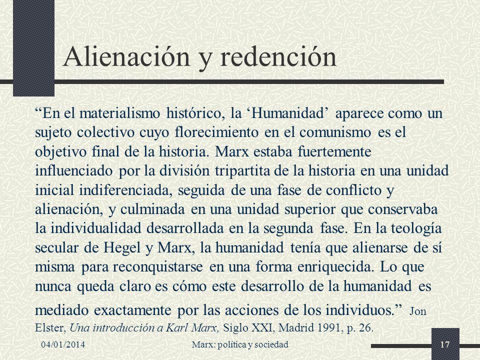 04/01/2014Marx: política y sociedad18 Segundo principio de unidad según Boudon/ Bourricaud Segundo: el carácter individualista de su metodología (quizá: hay también elementos holistas) o al menos de su teoría normativa.