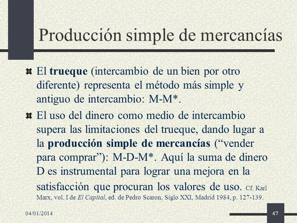 04/01/201448 El ciclo mercantil El cambio crítico ocurre con el siguiente paso histórico, que Marx llama circulación mercantil capitalista (comprar para vender): D-M-D*, donde D* representa una suma de dinero mayor que D.