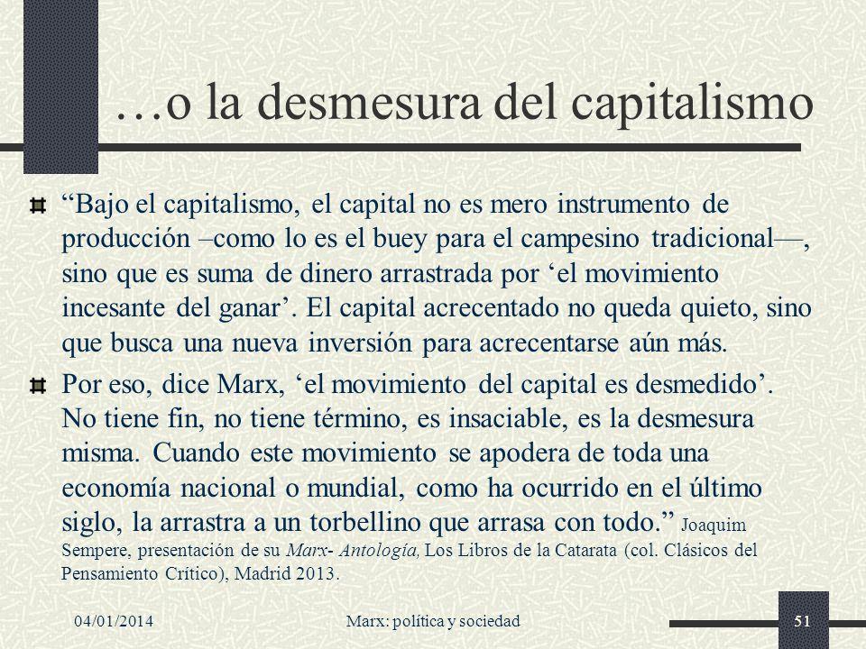 04/01/2014Marx: política y sociedad52 Especificación histórica, según Korsch También suele caracterizarse la filosofía de Marx como materialismo histórico.