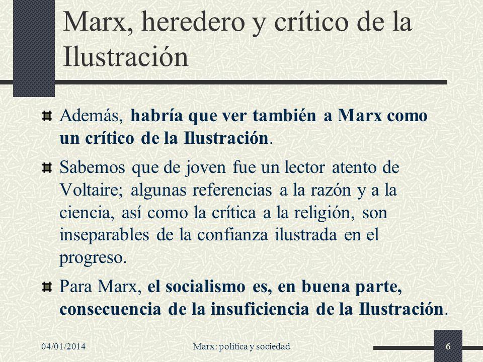 04/01/2014Marx: política y sociedad7 Las ideas de libertad, igualdad y fraternidad no se realizan para todos, sino sólo para los burgueses.