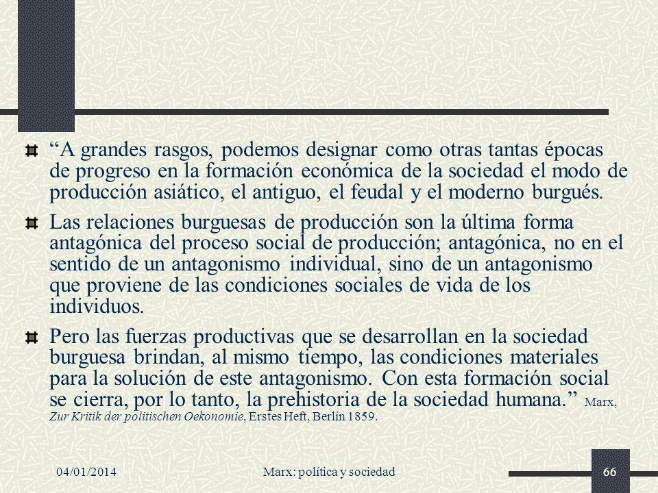 04/01/2014Marx: política y sociedad67 Pero de hecho hallamos tres argumentos diferentes...