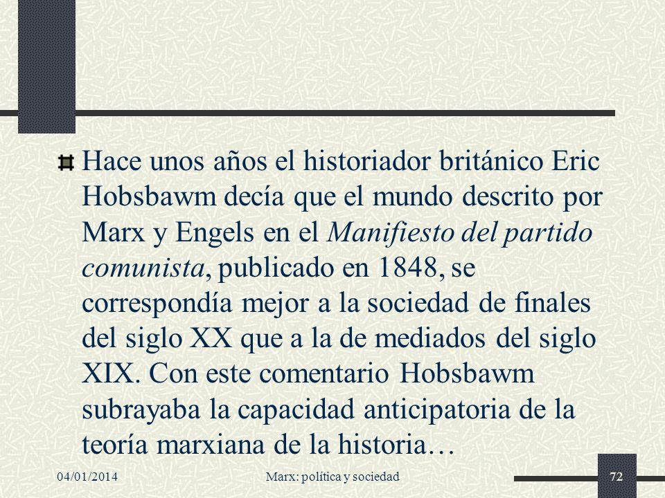 04/01/2014Marx: política y sociedad73 Un primer modelizador...