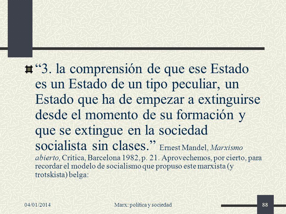 04/01/2014Marx: política y sociedad89 El modelo de socialismo de Ernest Mandel (1923-1995) 1.