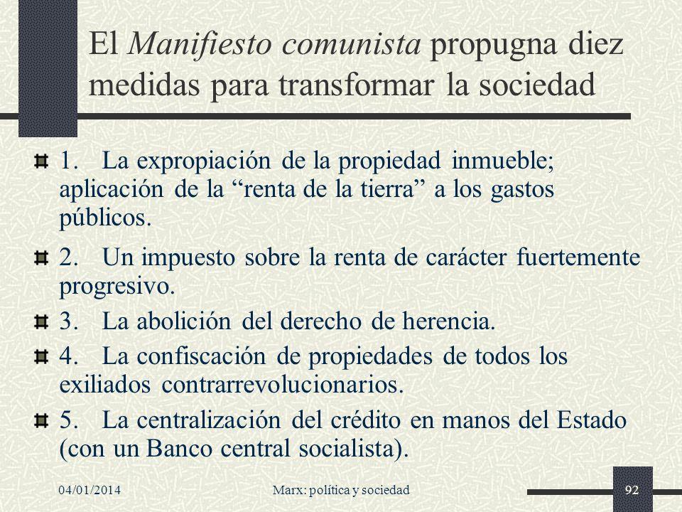 04/01/2014Marx: política y sociedad93 6.La socialización de los medios de transporte y de comunicaciones.