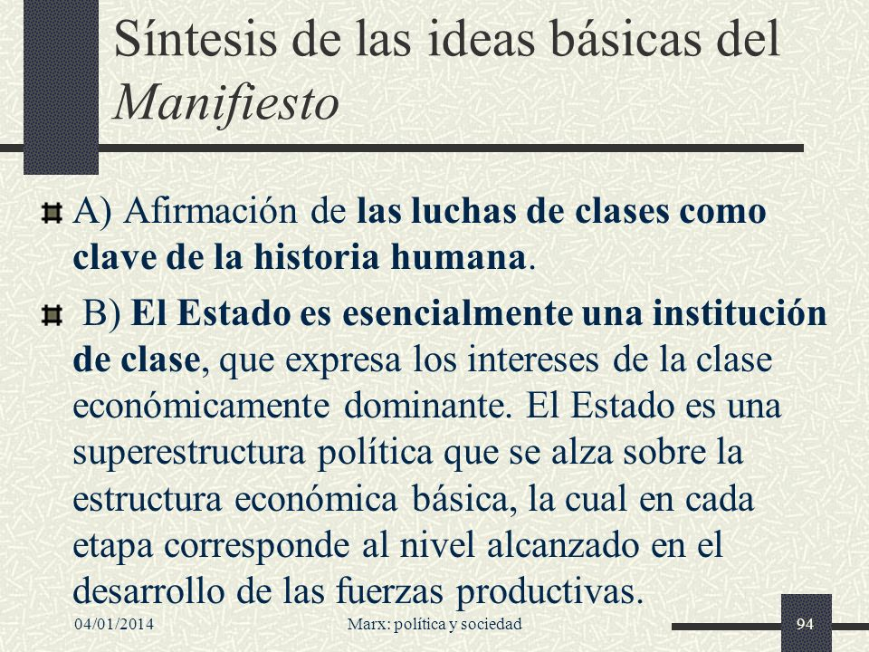 04/01/2014Marx: política y sociedad95 C) Caracterización de la naturaleza esencialmente expansiva del capitalismo, basada en el desarrollo progresivo de las fuerzas productivas y en la necesidad consiguiente de mercados y de fuentes de materias primas siempre más grandes.