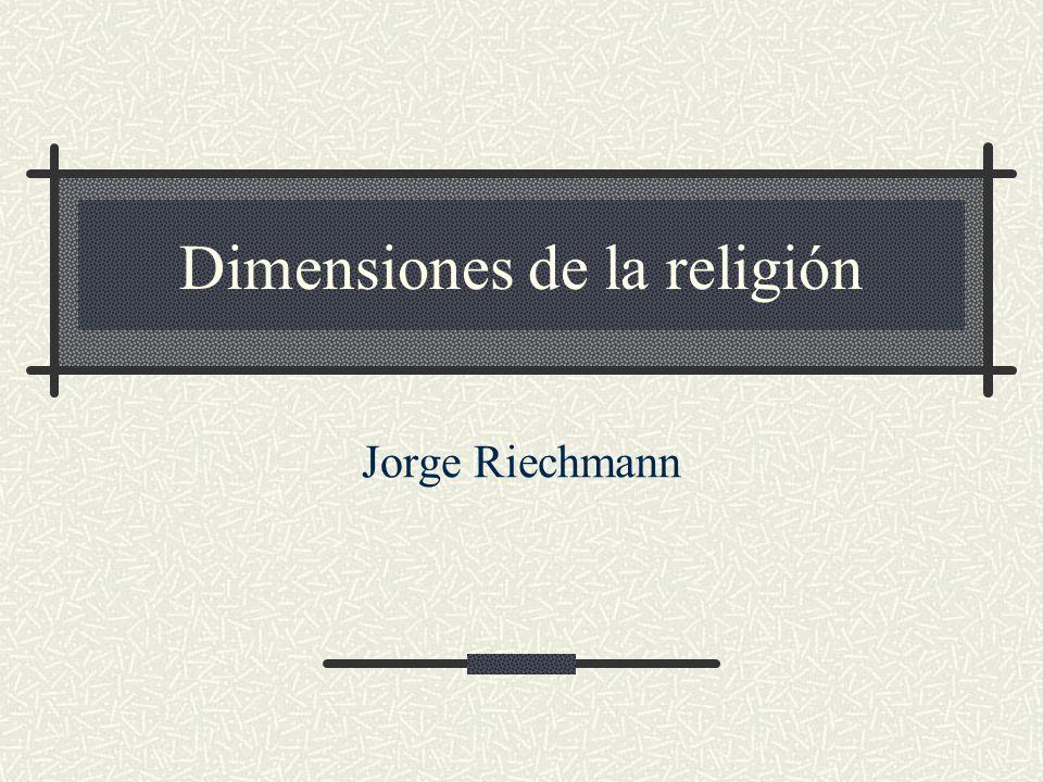Dimensiones de la religión Jorge Riechmann