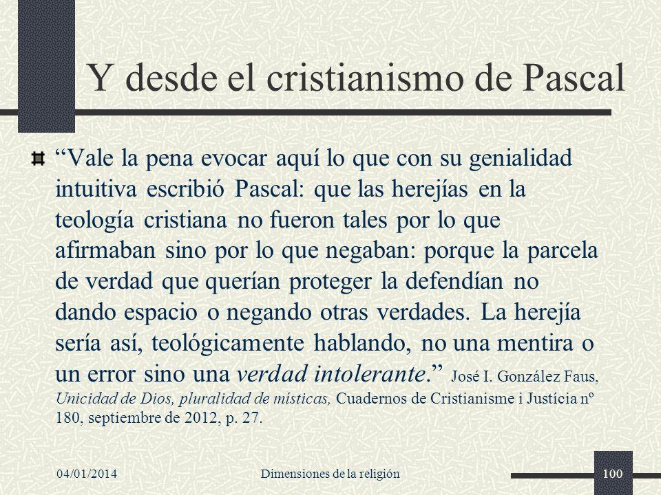 Y desde el cristianismo de Pascal Vale la pena evocar aquí lo que con su genialidad intuitiva escribió Pascal: que las herejías en la teología cristia