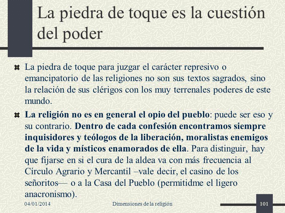 La piedra de toque es la cuestión del poder La piedra de toque para juzgar el carácter represivo o emancipatorio de las religiones no son sus textos s
