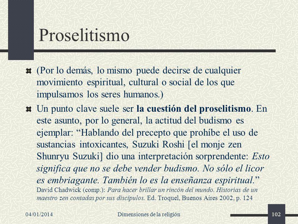 Proselitismo (Por lo demás, lo mismo puede decirse de cualquier movimiento espiritual, cultural o social de los que impulsamos los seres humanos.) Un