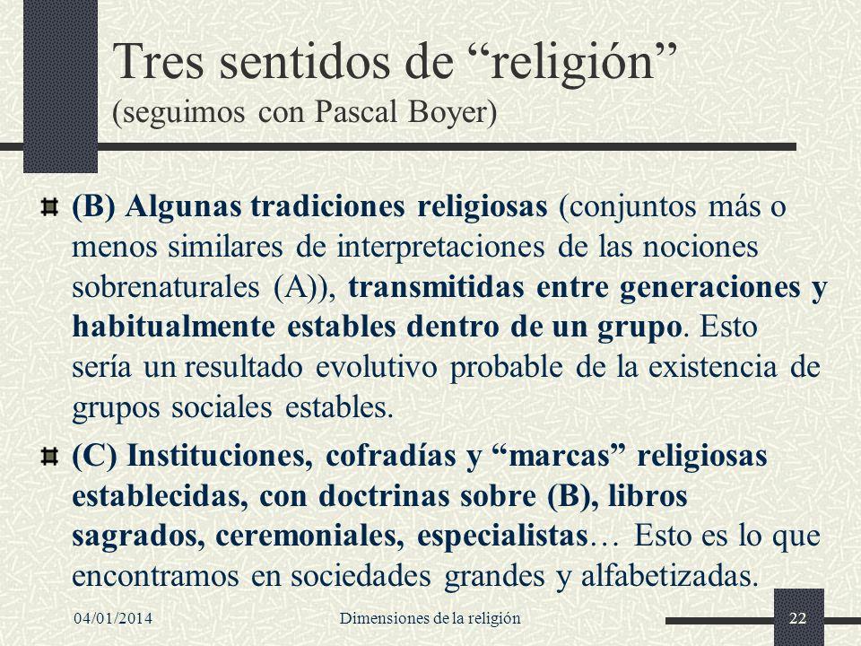 Tres sentidos de religión (seguimos con Pascal Boyer) (B) Algunas tradiciones religiosas (conjuntos más o menos similares de interpretaciones de las n