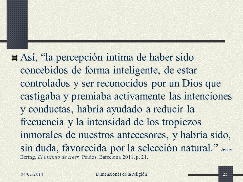 Así, la percepción intima de haber sido concebidos de forma inteligente, de estar controlados y ser reconocidos por un Dios que castigaba y premiaba a