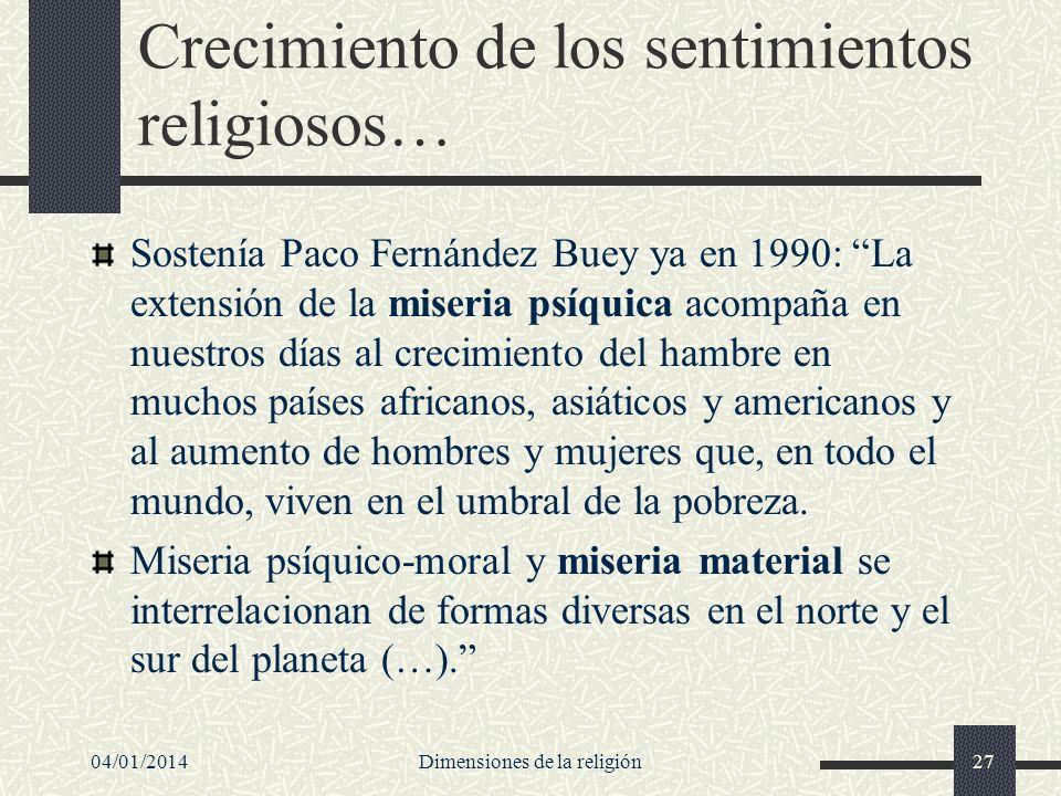 Crecimiento de los sentimientos religiosos… Sostenía Paco Fernández Buey ya en 1990: La extensión de la miseria psíquica acompaña en nuestros días al