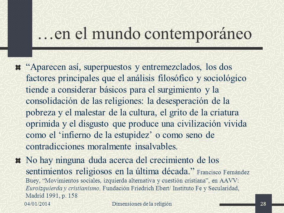 …en el mundo contemporáneo Aparecen así, superpuestos y entremezclados, los dos factores principales que el análisis filosófico y sociológico tiende a
