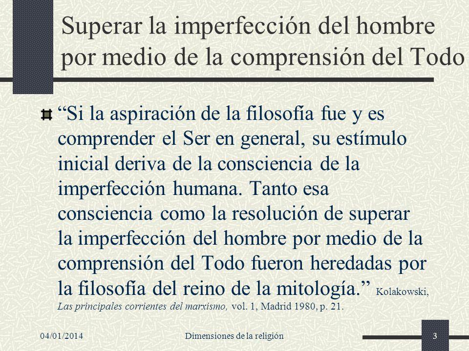 Superar la imperfección del hombre por medio de la comprensión del Todo Si la aspiración de la filosofía fue y es comprender el Ser en general, su est