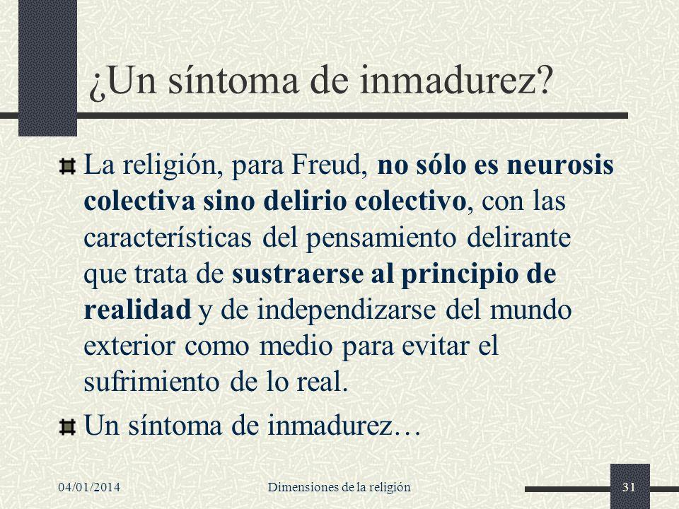 ¿Un síntoma de inmadurez? La religión, para Freud, no sólo es neurosis colectiva sino delirio colectivo, con las características del pensamiento delir