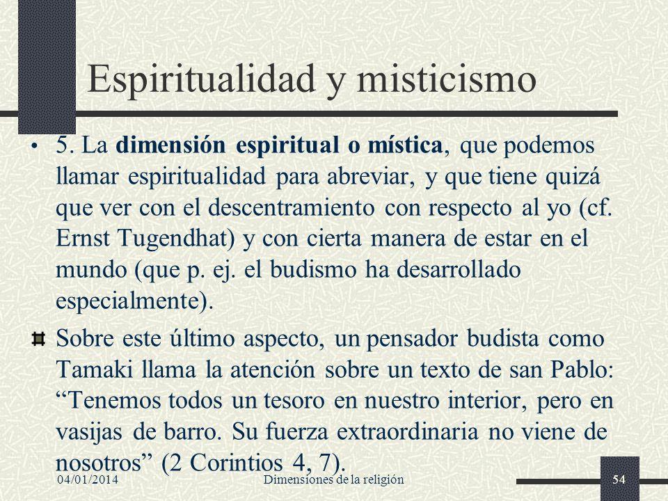 Espiritualidad y misticismo 5. La dimensión espiritual o mística, que podemos llamar espiritualidad para abreviar, y que tiene quizá que ver con el de